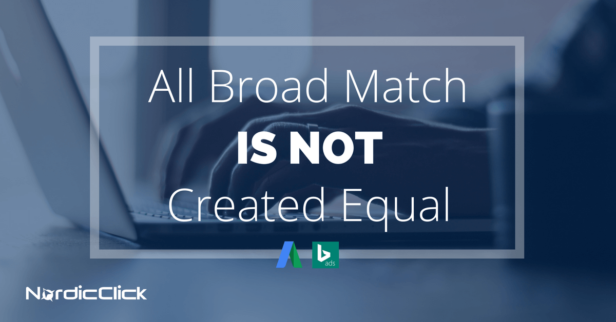 All Broad Match Is Not Created Equal