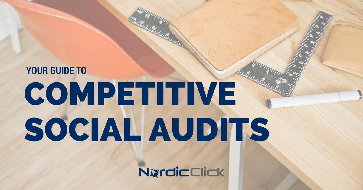 Competitive Social Audits - NordicClick Blog
