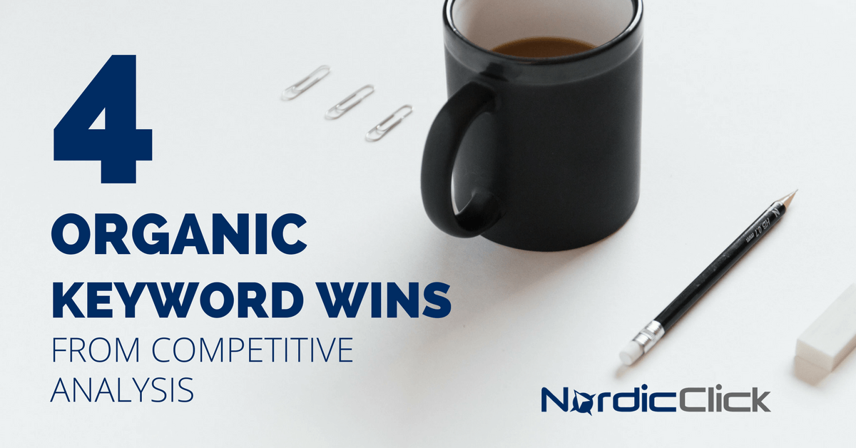 4 Organic Keyword Wins from Competitive Analysis - NC Blog