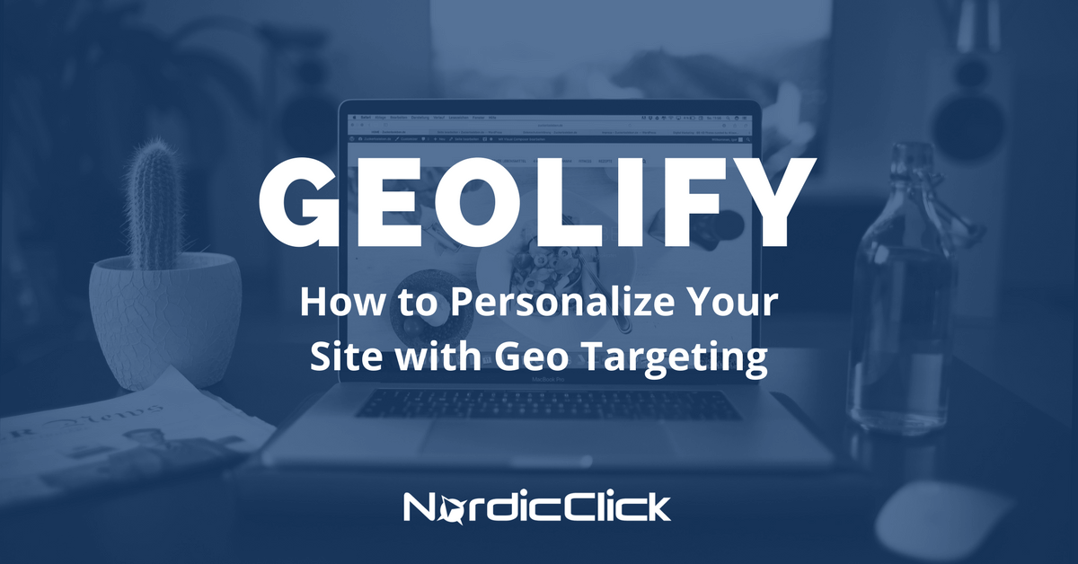 Geolify: How to Personalize Your Site with Geo Targeting