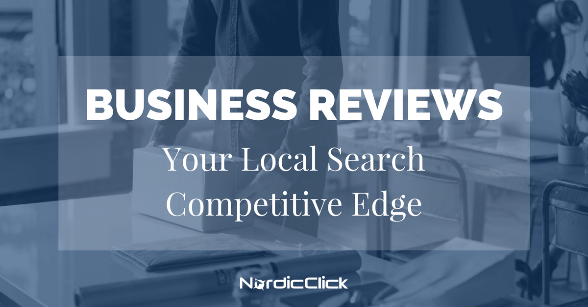 Business Reviews: Your Local Search Competitive Edge