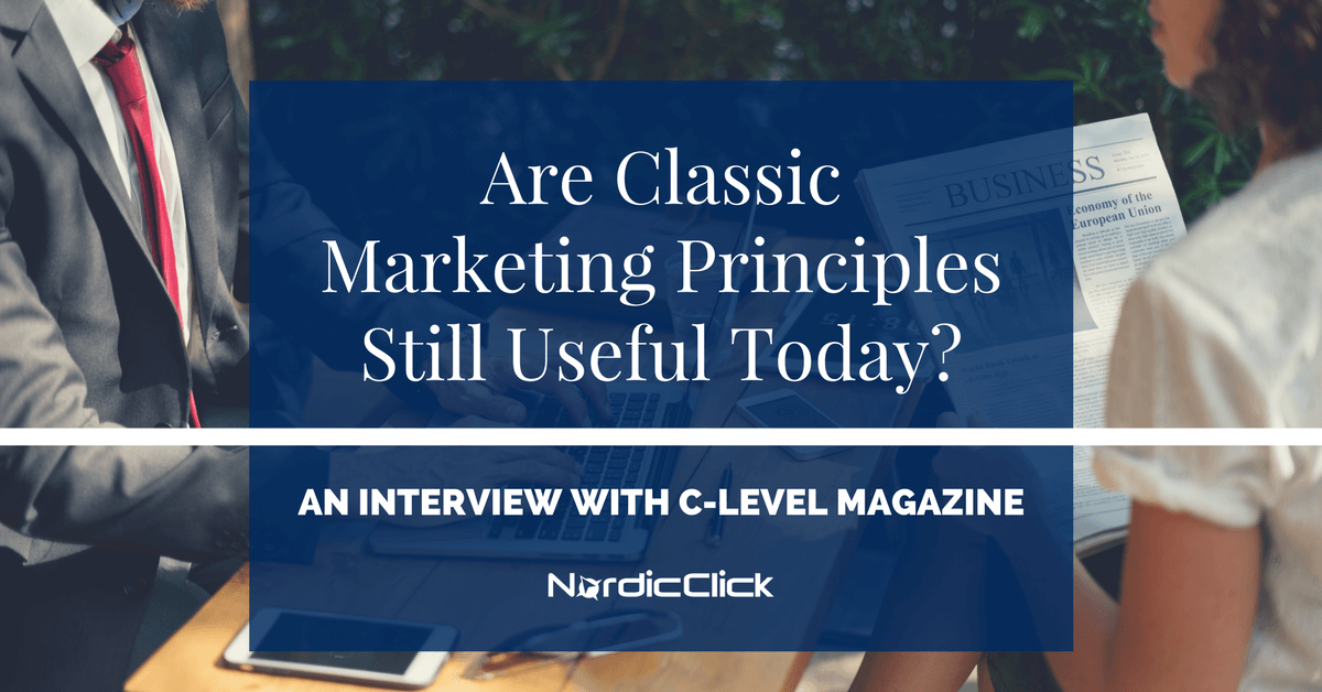 Are Classic Marketing Principles Still Useful Today? (Interview from C-Level Magazine)