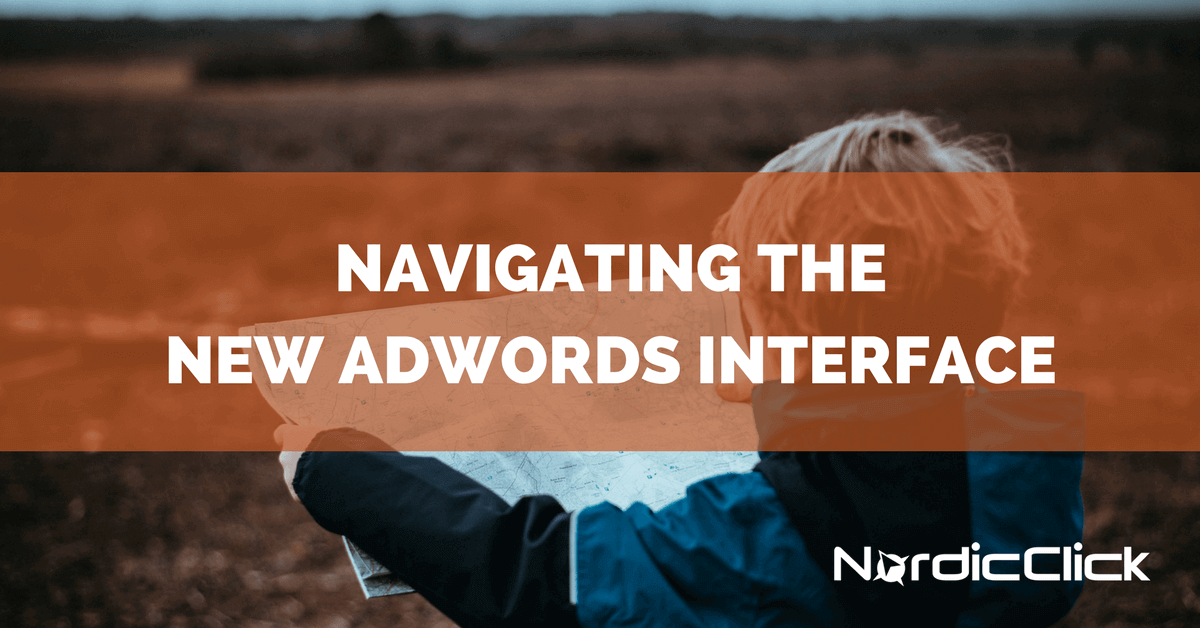 Navigating the New AdWords Interface
